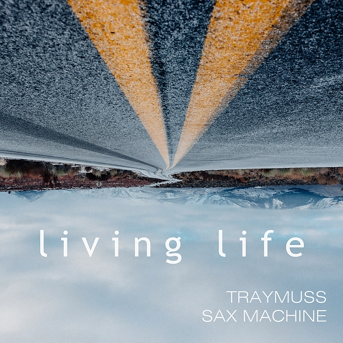 Living Life - traymuss feat sax-machine